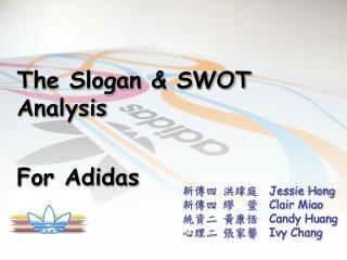 The Slogan & SWOT Analysis                                         For Adidas
