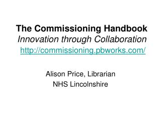 The Commissioning Handbook  Innovation through Collaboration commissioning.pbworks/