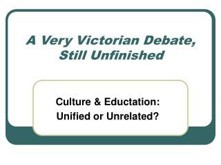 A Very Victorian Debate,  Still Unfinished