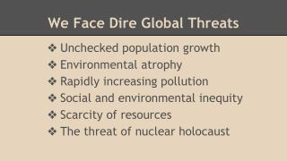 We Face Dire Global Threats