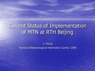 Current Status of Implementation of MTN at RTH Beijing