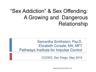 """Sex Addiction"" & Sex Offending: A Growing and  Dangerous Relationship"