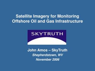 Satellite Imagery for Monitoring Offshore Oil and Gas Infrastructure