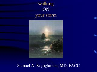 walking ON your storm