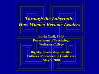 Through the Labyrinth: How Women Become Leaders