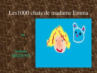 Les1000 chats de madame Emma