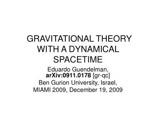 GRAVITATIONAL THEORY WITH A DYNAMICAL SPACETIME