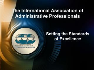 The International Association of Administrative Professionals