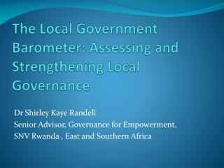The Local Government Barometer: Assessing and Strengthening Local Governance