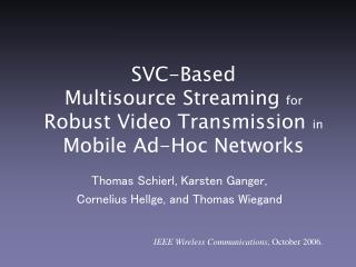 SVC-Based  Multisource Streaming  for  Robust Video Transmission  in  Mobile Ad-Hoc Networks
