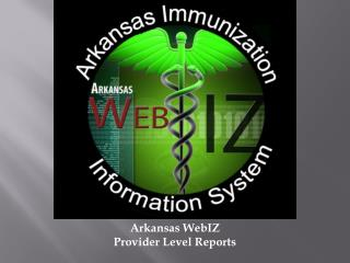Arkansas WebIZ Provider Level Reports