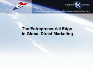 The Entrepreneurial Edge in Global Direct Marketing