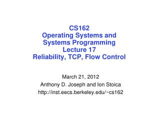 CS162 Operating Systems and Systems Programming Lecture 17 Reliability, TCP, Flow Control
