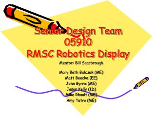 Senior Design Team 05910 RMSC Robotics Display