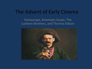 The Advent of Early Cinema