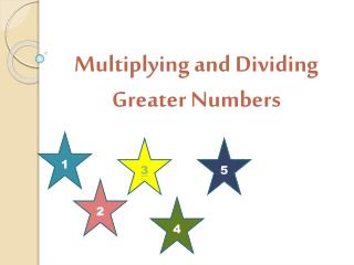 Multiplying and Dividing Greater Numbers
