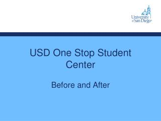 USD One Stop Student Center Before and After