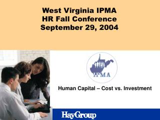 West Virginia IPMA HR Fall Conference September 29, 2004