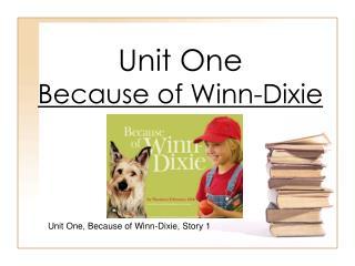 Unit One Because of Winn-Dixie