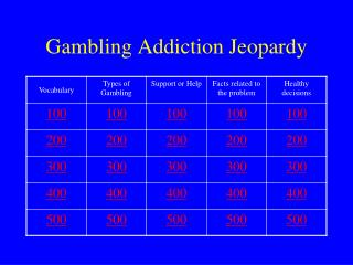 Gambling Addiction Jeopardy