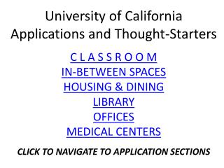 University of California Applications and Thought-Starters C L A S  S  R O  O  M IN-BETWEEN SPACES
