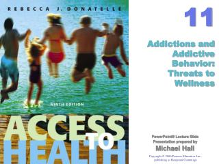 Addictions and  Addictive Behavior: Threats to Wellness