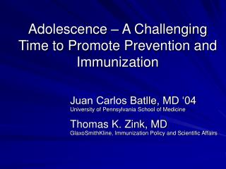 Adolescence – A Challenging Time to Promote Prevention and Immunization