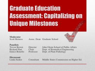 Graduate  Education Assessment: Capitalizing on Unique  Milestones