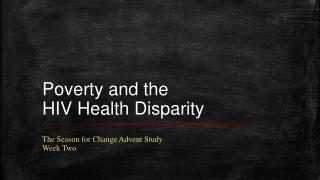 Poverty and the  HIV Health Disparity