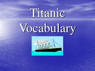 Titanic Vocabulary