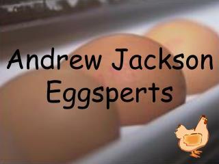 Andrew Jackson Eggsperts