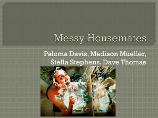 Messy Housemates