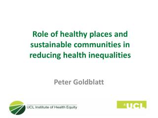 Role of healthy places  and  sustainable communities in reducing health inequalities