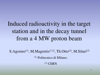 Induced radioactivity in the target station and in the decay tunnel from a 4 MW proton beam