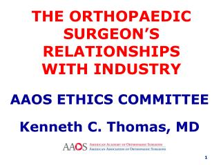 THE ORTHOPAEDIC SURGEON'S  RELATIONSHIPS  WITH INDUSTRY