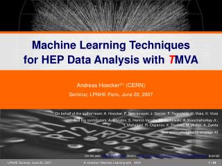Machine Learning Techniques                  for HEP Data Analysis with  T MVA