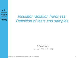 Insulator radiation hardness: Definition of tests and samples