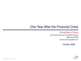 One Year After the Financial Crisis