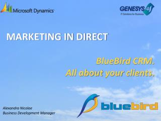 MARKETING IN DIRECT BlueBird  CRM. All about  your  clients.
