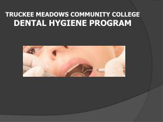 TRUCKEE MEADOWS COMMUNITY COLLEGE DENTAL HYGIENE PROGRAM