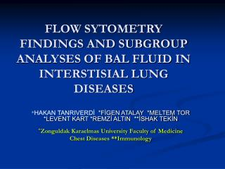 FLOW SYTOMETRY FINDINGS AND SUBGROUP ANALYSES OF BAL FLUID IN INTERSTISIAL LUNG DISEASES