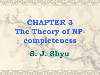 CHAPTER 3 The Theory of NP-completeness