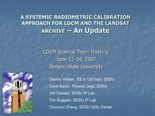 A SYSTEMIC RADIOMETRIC CALIBRATION APPROACH FOR LDCM AND THE LANDSAT ARCHIVE  – An Update