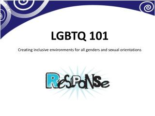 LGBTQ 101 Creating inclusive environments for all genders and sexual orientations