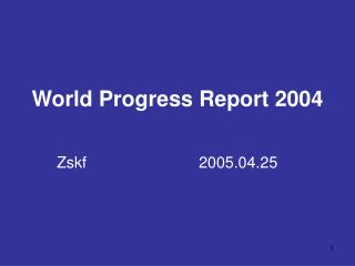 World Progress Report 2004