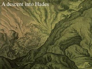 A descent into Hades