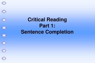 Critical Reading  Part 1: Sentence Completion