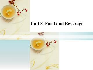 Unit 8  Food and Beverage