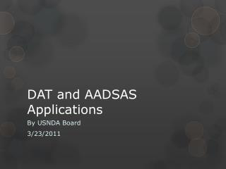 DAT and AADSAS Applications