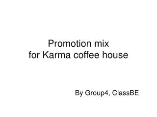 Promotion mix  for Karma coffee house
